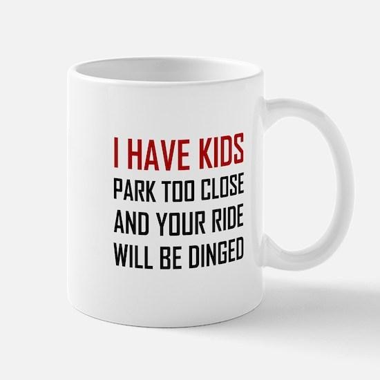 Have Kids Park Too Close Get Dinged Mugs
