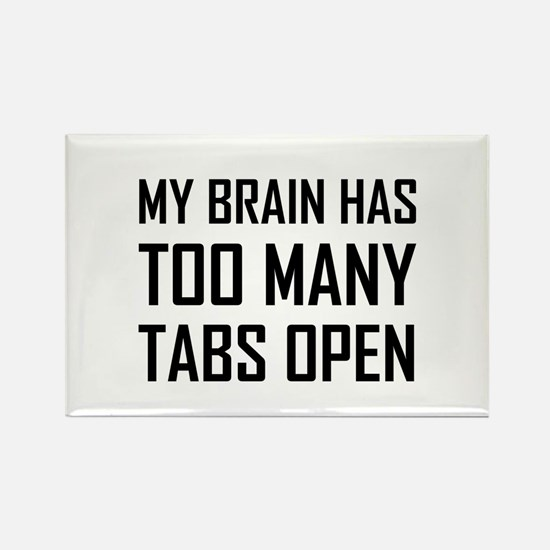 My Brain Too Many Tabs Open Magnets