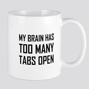 My Brain Too Many Tabs Open Mugs