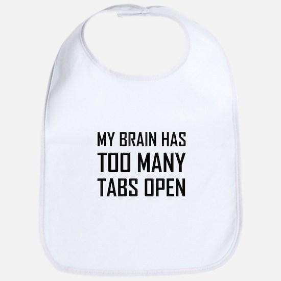 My Brain Too Many Tabs Open Baby Bib