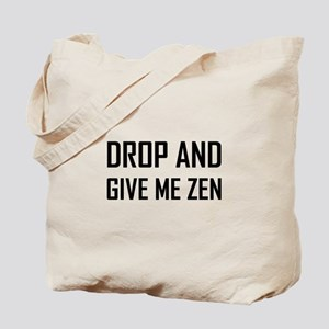 Drop And Give Me Zen Tote Bag
