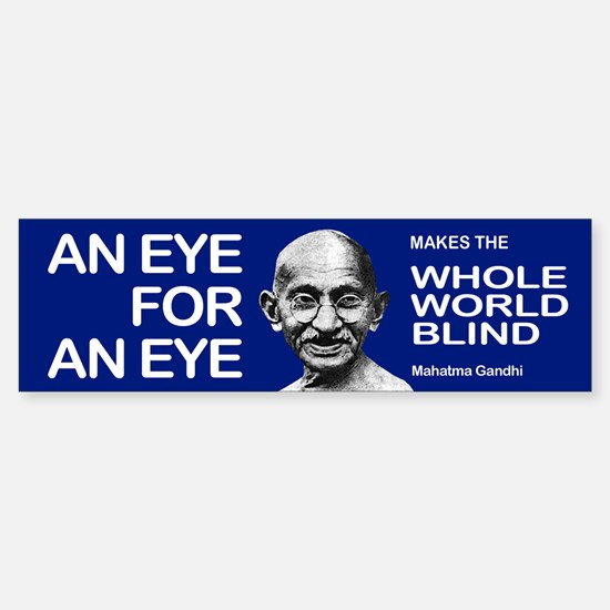 AN EYE FOR AN EYE Bumper Bumper Bumper Sticker