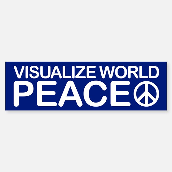 VISUALIZE WORLD PEACE Bumper Bumper Bumper Sticker