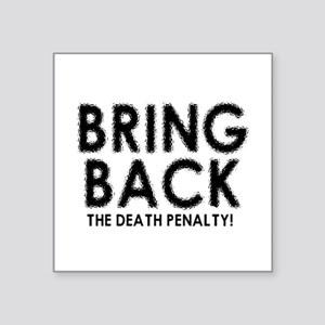 BRING BACK THE DEATH PENALTY Sticker