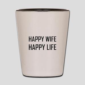 Happy Wife Happy Life Shot Glass