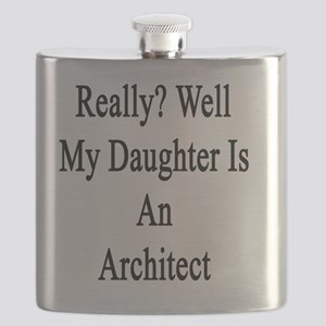 Really? Well My Daughter Is An Architect  Flask