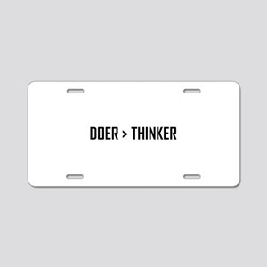 Doer Greater Than Thinker Aluminum License Plate