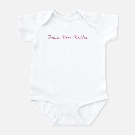 Future Mrs. Miller Infant Bodysuit