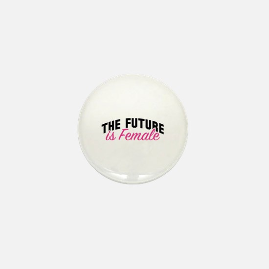 The Future Is Female Mini Button