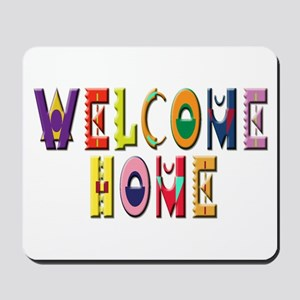 Welcome Home Bright Mousepad
