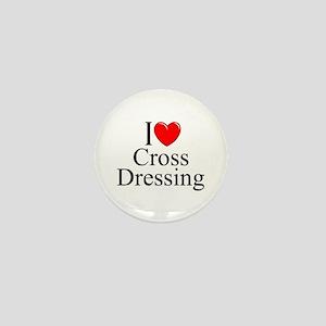 """I Love (Heart) Cross Dressing"" Mini Button"
