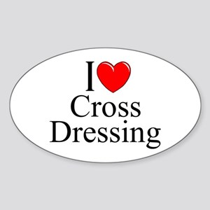 """I Love (Heart) Cross Dressing"" Oval Sticker"