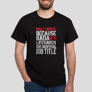 Male Nurse Badass Lifesaver T-Shirt