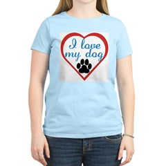 I Love My Dog Women's Pink T-Shirt