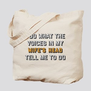 I Do What The Voices In My Wife's Head Te Tote Bag