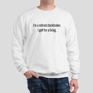 Retired Stockbroker Golfer Sweatshirt