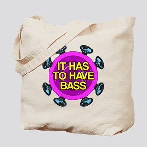 It has to have bass Tote Bag