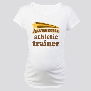 Awesome Athletic Trainer Maternity T-Shirt