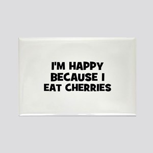 I'm happy because I eat cherr Rectangle Magnet