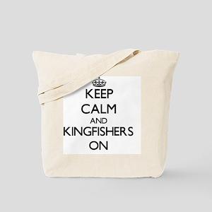 Keep calm and Kingfishers On Tote Bag