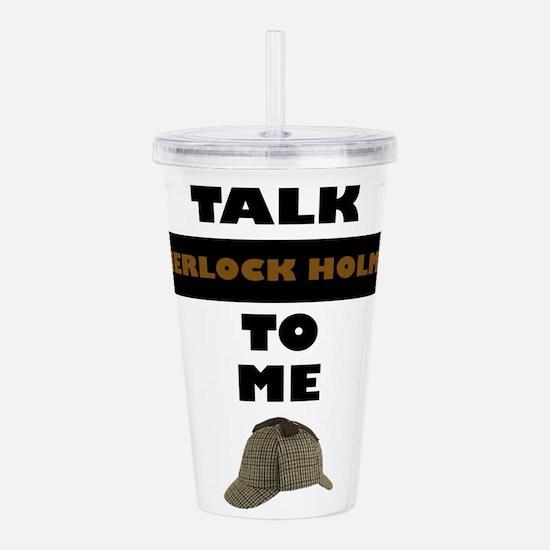 Talk Sherlock Holmes to me Acrylic Double-wall Tum