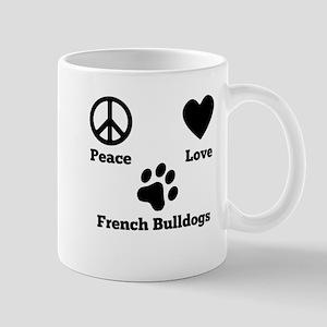 Peace Love French Bulldogs Mugs