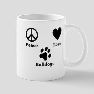 Peace Love Bulldogs Mugs