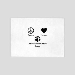 Peace Love Australian Cattle Dogs 5'x7'Area Rug