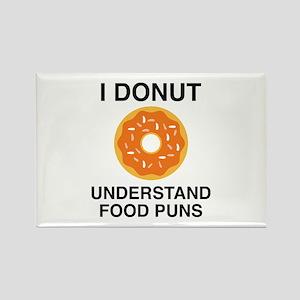 I Donut Understand Food Puns Rectangle Magnet