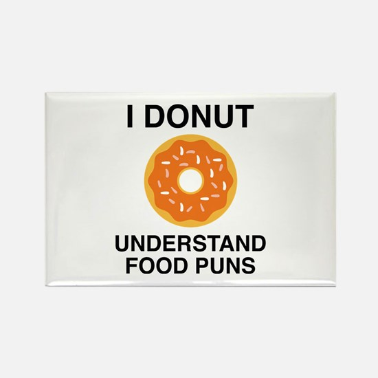 I Donut Understand Food Puns Rectangle Magnet