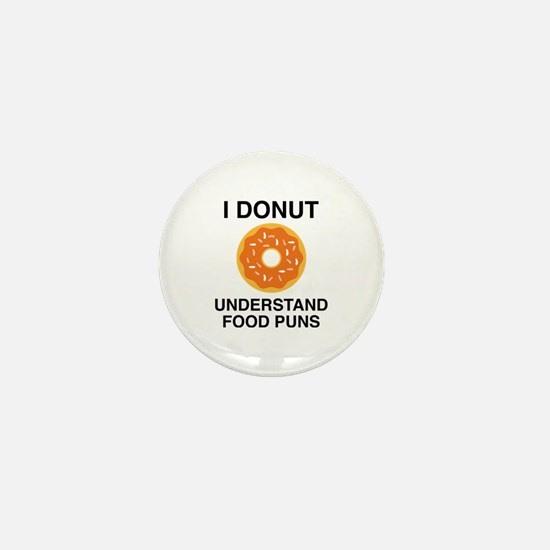 I Donut Understand Food Puns Mini Button