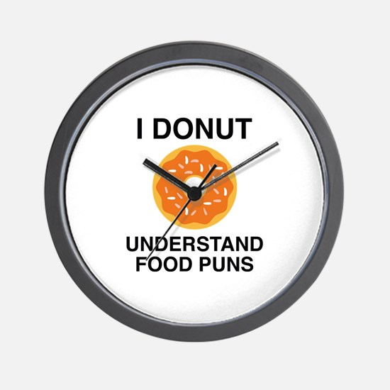 I Donut Understand Food Puns Wall Clock