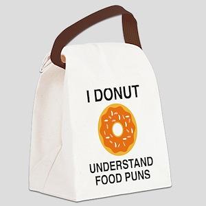 I Donut Understand Food Puns Canvas Lunch Bag