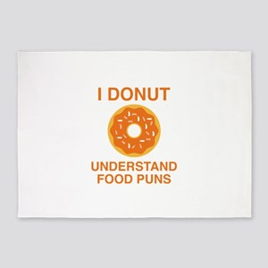 I Donut Understand Food Puns 5'x7'Area Rug