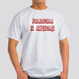 Birmingham is awesome Light T-Shirt