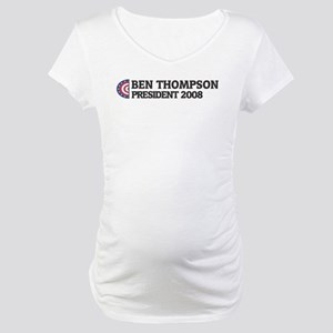 BEN THOMPSON for President 20 Maternity T-Shirt
