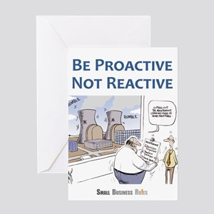Be Proactive Not Reactive Greeting Cards