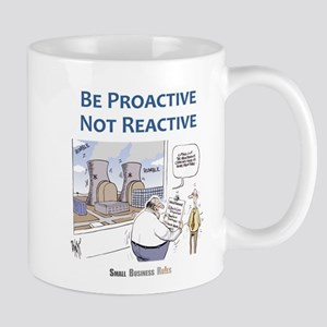 Be Proactive Not Reactive Mugs