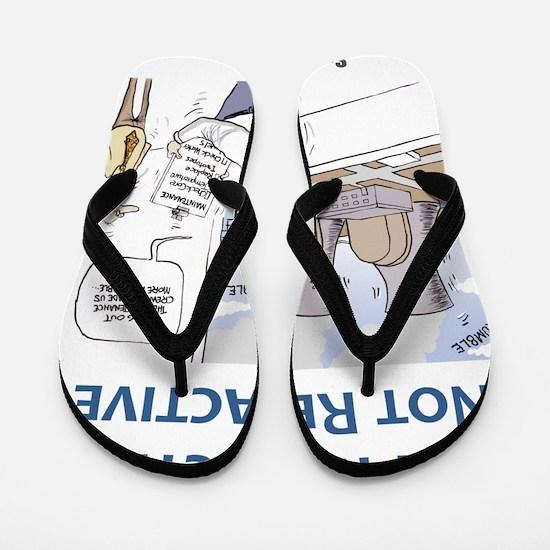 Be Proactive Not Reactive Flip Flops