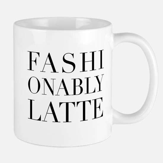 Fashionably latte Mugs
