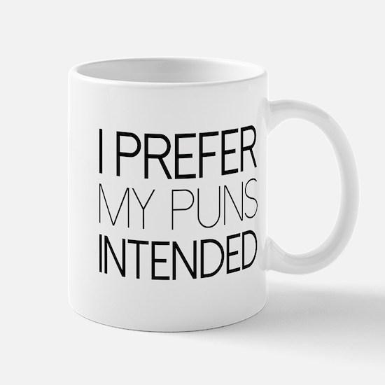 I Prefer My Puns Intended Mug