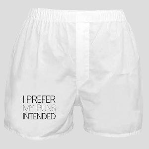 I Prefer My Puns Intended Boxer Shorts