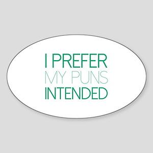 I Prefer My Puns Intended Sticker (Oval)