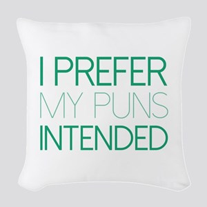 I Prefer My Puns Intended Woven Throw Pillow