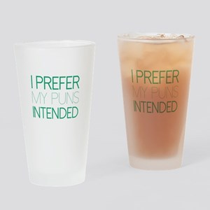 I Prefer My Puns Intended Drinking Glass