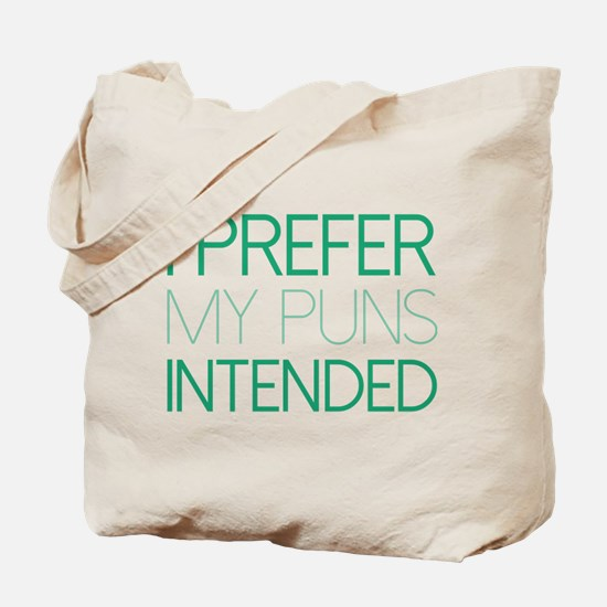 I Prefer My Puns Intended Tote Bag