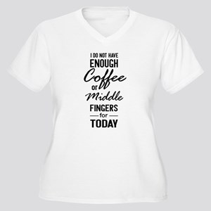 I do not have enough coffee Plus Size T-Shirt