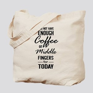 I do not have enough coffee Tote Bag