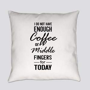 I do not have enough coffee Everyday Pillow
