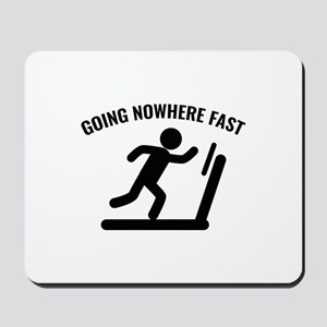 Going Nowhere Fast Mousepad